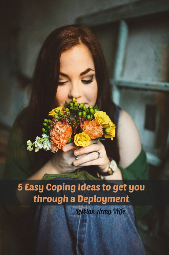 5 Easy Coping Ideas to get you through a Deployment 1