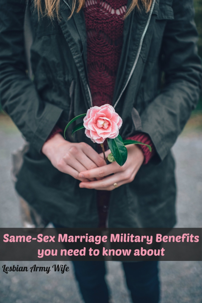 Same-Sex Marriage Military Benefits you need to know about