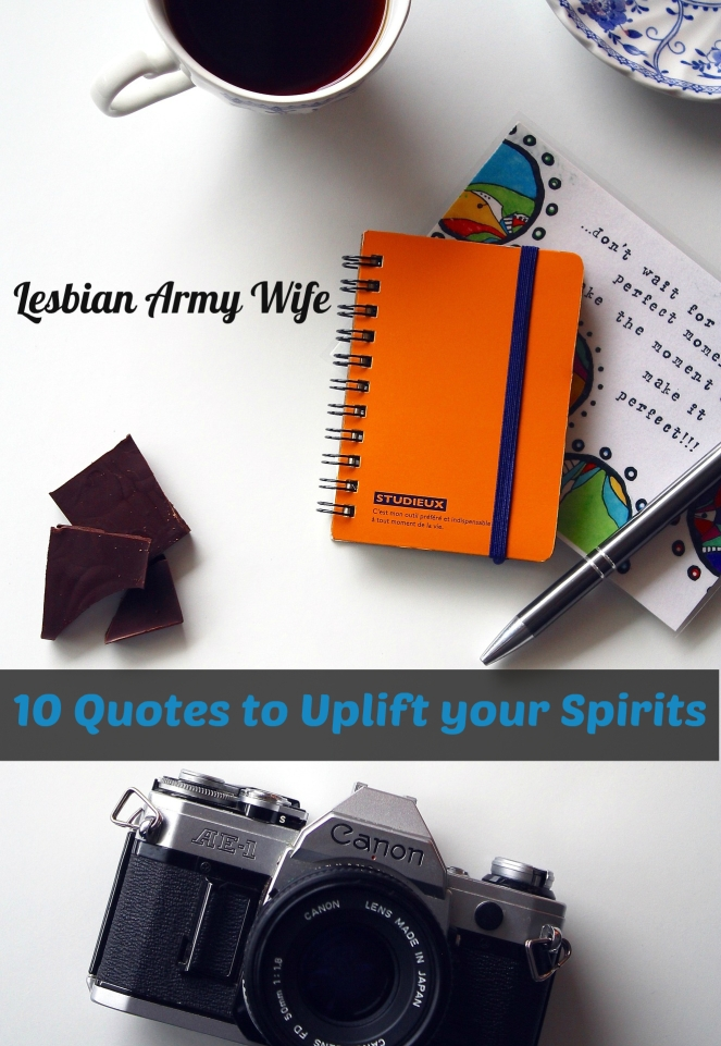 10 Quotes to Uplift your Spirits