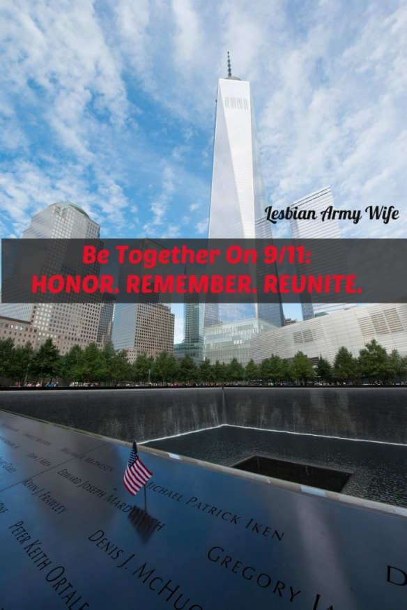 Be Together On 9-11 HONOR. REMEMBER. REUNITE. 1