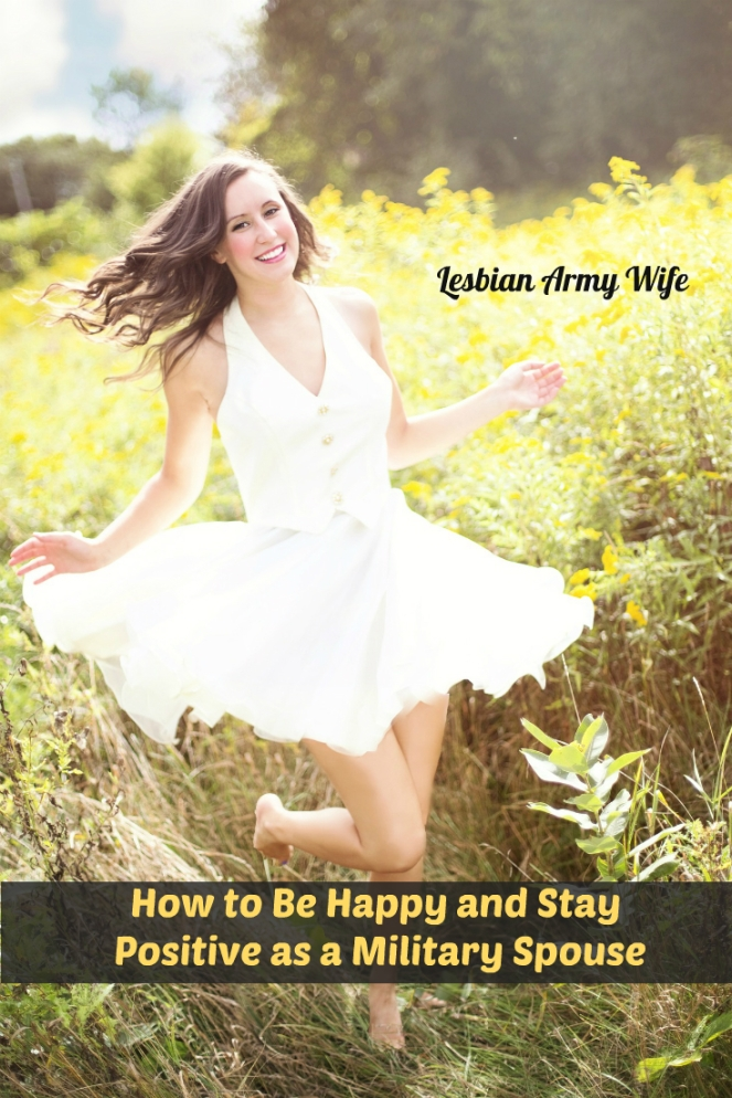 How to Be Happy and Stay Positive as a Military Spouse