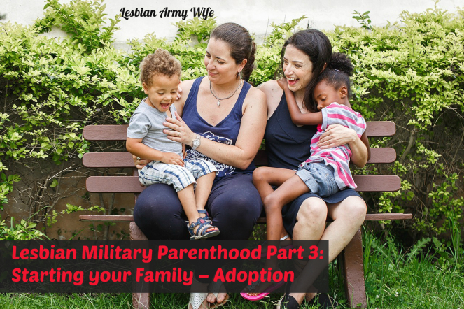 lesbian-military-parenthood-part-3-starting-your-family-adoption