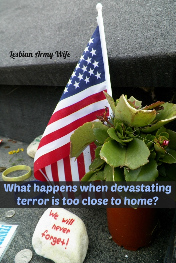 What happens when devastating terror is too close to home