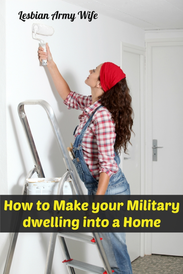 How to make your military dwelling into a home 1