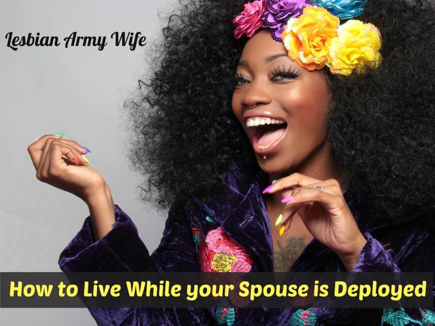 1 How to Live While your Spouse is Deployed 1
