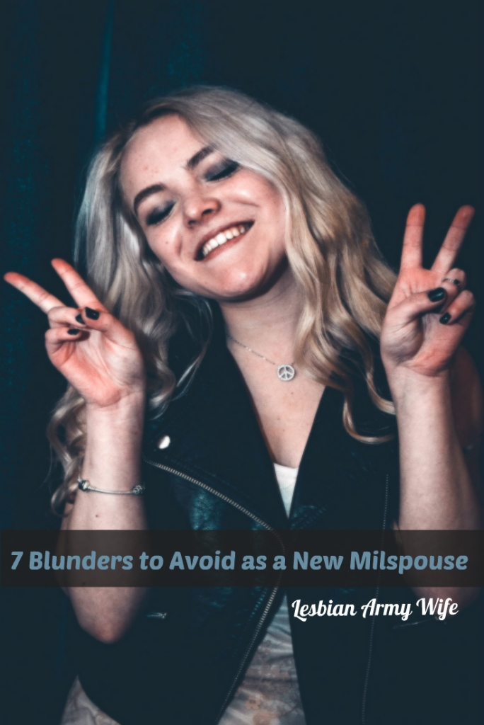 7 Blunders to Avoid as a New Milspouse