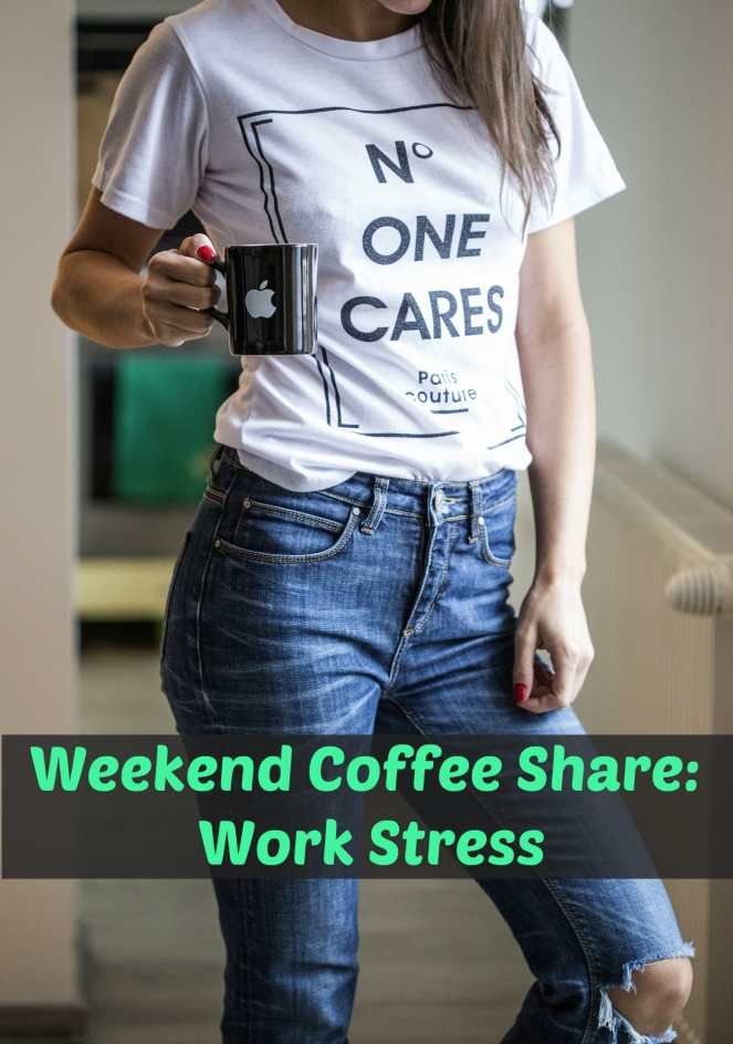 weekend-coffee-share-work-stress-12