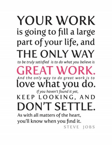 your-work-is-going-to-fill-a-large-part-of-your-life-and-the-only-way-life-quote