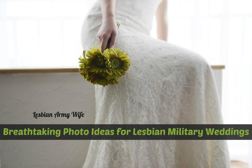 Breathtaking Photo Ideas for Lesbian Military Weddings 1