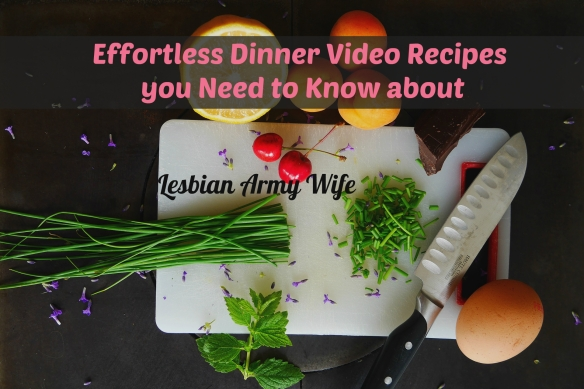 effortless-dinner-video-recipes-you-need-to-know-about